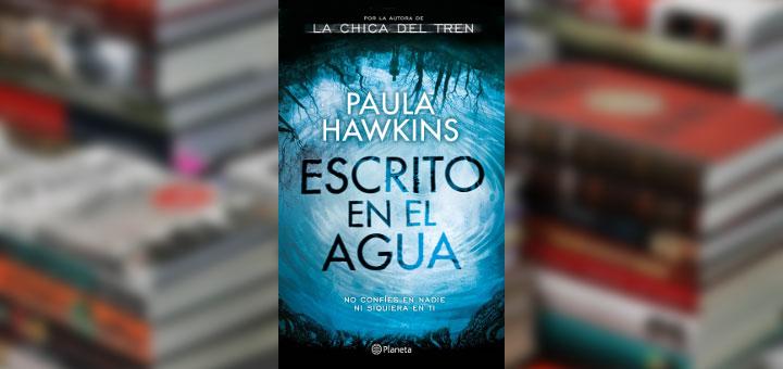 Escrito en el agua, Paula Hawkins: Escrito en el agua, Blog de Vladimir Ramos, Blog de Vladimir Ramos