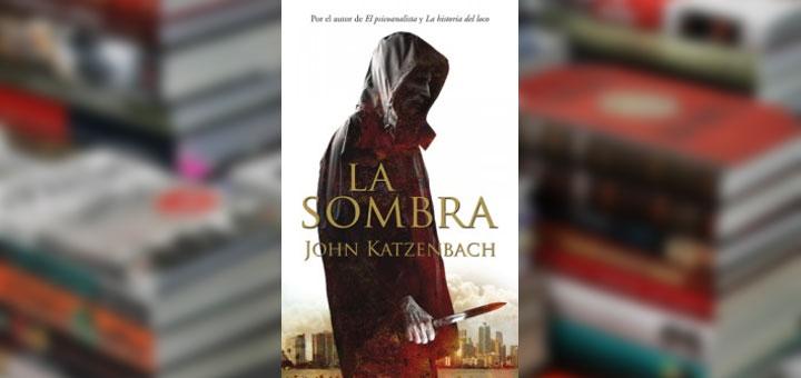 """Portada de """"La sombra"""" de John Katzenbach"""