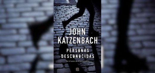 Personas desconocidas, Reseña: Personas desconocidas – John Katzenbach, Blog de Vladimir Ramos, Blog de Vladimir Ramos