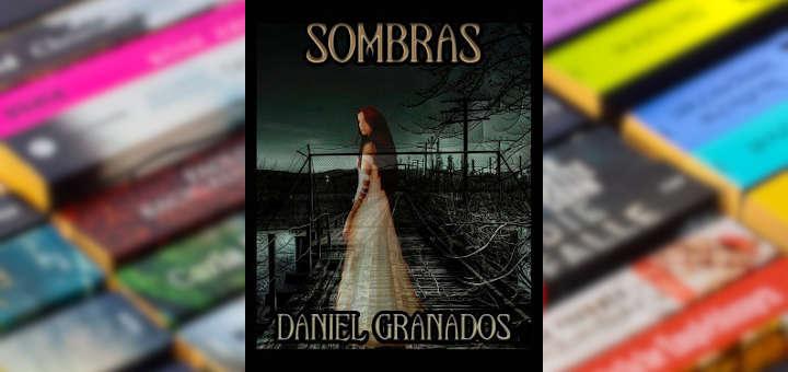 Reseña: Sombras - Daniel Granados Rodríguez