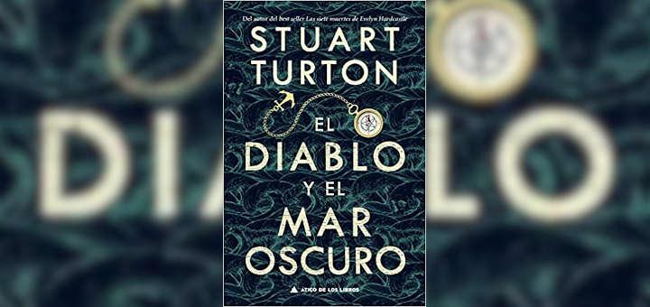 Reseña: El Diablo del Mar Oscuro - Stuart Turton