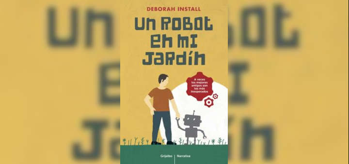 Reseña: Un robot en mi jardín - Deborah Install